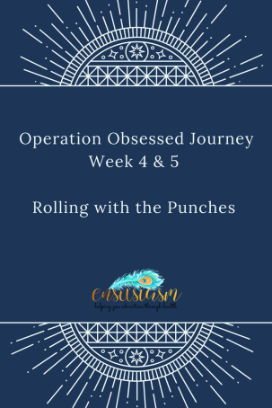 Week 4-5 Operation Obsessed