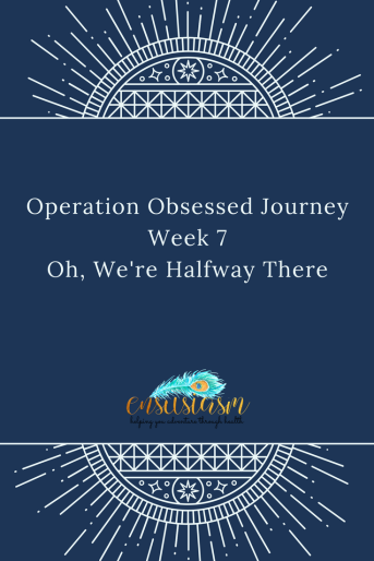 Week 7 Operation Obsessed