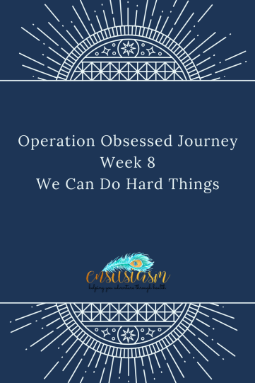 Week 8 Operation Obsessed (1)
