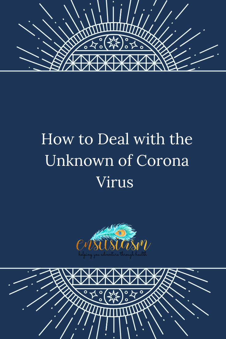 How to Deal with the Unknown of Corona Virus